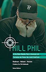 Kill Phill - A Via mais rápida Para o sucesso em torneios de Poker